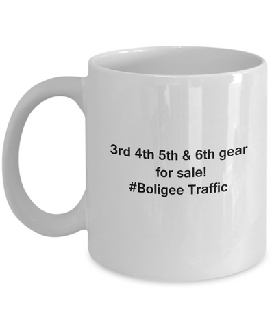 3rd 4th 5th & 6th Gear for Sale! Boligee Traffic White coffee mugs for Car lovers 11 oz