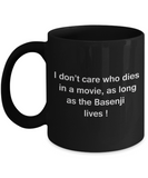 Funny Dog Coffee Mug for Dog Lovers - I Don't Care Who Dies, As Long As Basenji Lives - Ceramic Fun Cute Dog Cup Black Coffee Mug, 11 Oz