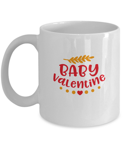 Baby Valentine Kid's coffee Mugs - Funny Valentines day Gifts - Funny White coffee mugs 11 oz
