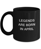 Legends are born in April Month Travel Coffee Mugs - 11 OZ Black coffee mugs and tea cups