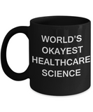 Funny Mug - World's Okayest Healthcare science - Black coffee mugs 11 oz
