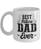 Best Future Dad Ever Coffee Cup - White Porcelain Coffee Cup,Premium 11 oz White coffee cup