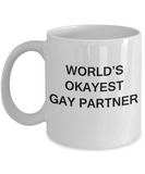 Gifts for closeted gays - World's okayest Gay Partner - Gifts for Gays & Gay Partners, Funny Mugs Gift Ideas 11 Oz