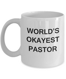World's Okayest Pastor - White Porcelain Coffee Cup,Premium 11 oz Funny Mugs White coffee cup Gifts Ideas
