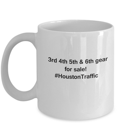 Houston Traffic coffee mugs for Car lovers and Driving city traffic - Funny Coffee Mugs 11oz