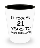 21at birthday gifts - It Took Me 21 Years to Look this Good - Shot Glass Premium Gifts Ideas