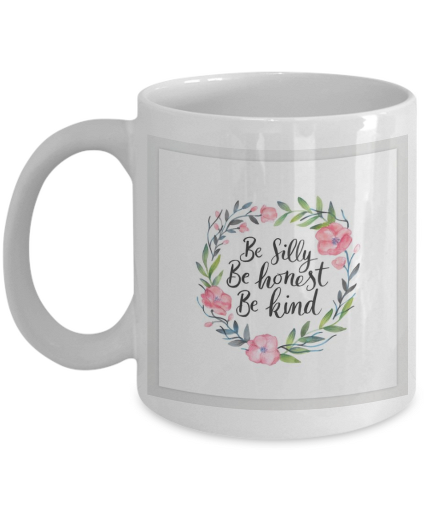 Religious coffee mugs , Be silly Honest kind - White Coffee Mug Tea Cup 11 oz Gift