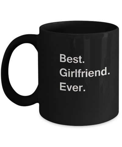 Best Girlfriend Ever Black Mugs - Funny Valentine coffee mugs -Black coffee mugs 11 oz