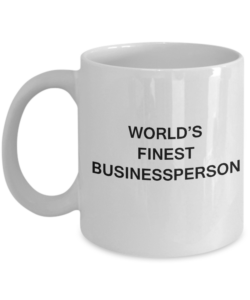 Funny Mugs - World's Finest Businessperson - Porcelain White coffee mugs 11 oz