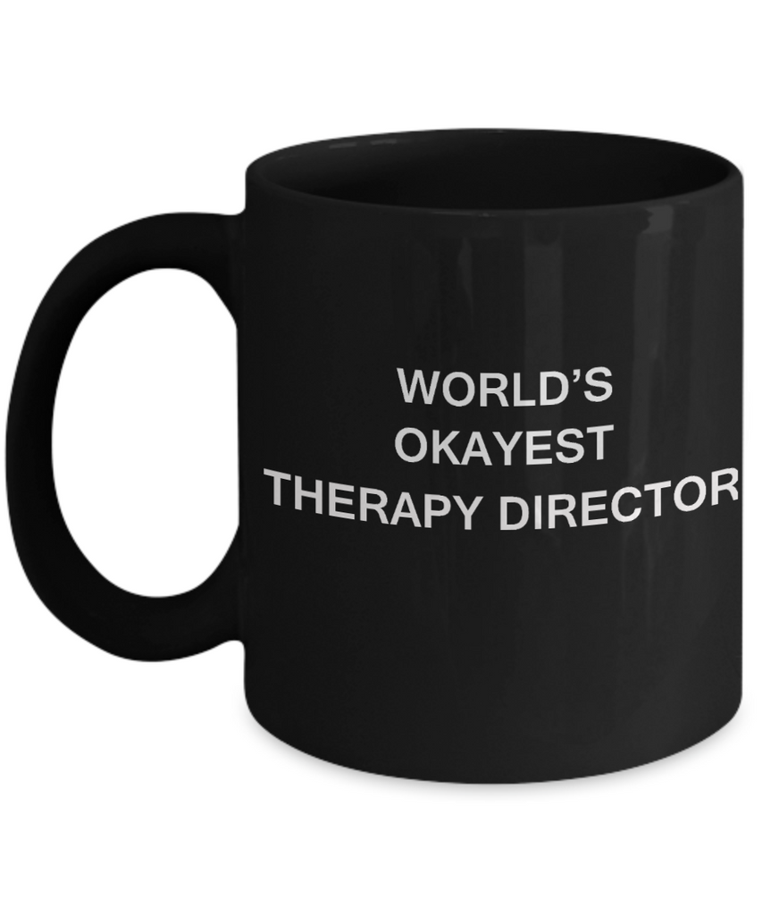 Therapy Director Gifts - World's Okayest Therapy Director - Birthday Gifts Ceramic Cup Black, Funny Mugs Gift Ideas 11 Oz