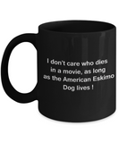 I Don't Care Who Dies, As Long As American English Coonhound Lives - Black Coffee Mug, 11 Oz
