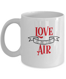 Love is in the air white mugs - Funny Christmas Gifts - Funny White coffee mugs 11 oz