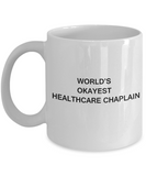 Healthcare chaplain Coffee  World's Okayest General practitioner White coffee mugs 11 oz