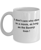 Funny Dog Coffee Mug for Dog Lovers - I Don't Care Who Dies, As Long As Basenji Lives - Ceramic Fun Cute Dog Cup White Coffee Mug, 11 Oz