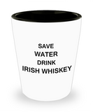 2cl shot glass - Save Water, Drink Irish Whiskey - Shot Glass Premium Gifts Ideas