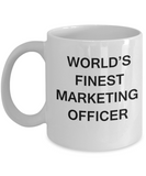 World's Finest Marketing officer - Gifts For Marketing officer White coffee mugs 11 oz