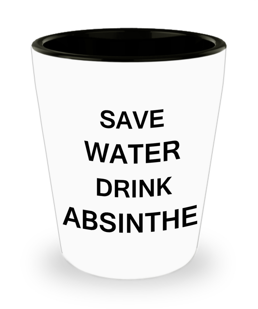 2cl shot glass - Save Water, Drink Absinthe - Shot Glass Premium Gifts Ideas