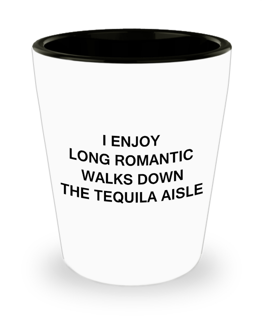 Tequial shot glasses - I Enjoy Long Romantic Walks Down the Tequila Aisle - Shot Glass Premium Gifts Ideas