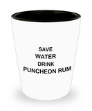 2cl shot glass - Save Water, Drink Puncheon Rum - Shot Glass Premium Gifts Ideas