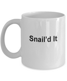 Snailed it funny cup-Nailed it  -Funny Christmas Gifts - Porcelain White coffee mugs 11 oz
