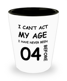 4th Birthday Gift for Women & Men - I can't act my Age, I have never been 4 Before - Shot Glass Premium Gifts Ideas - Born In 2016