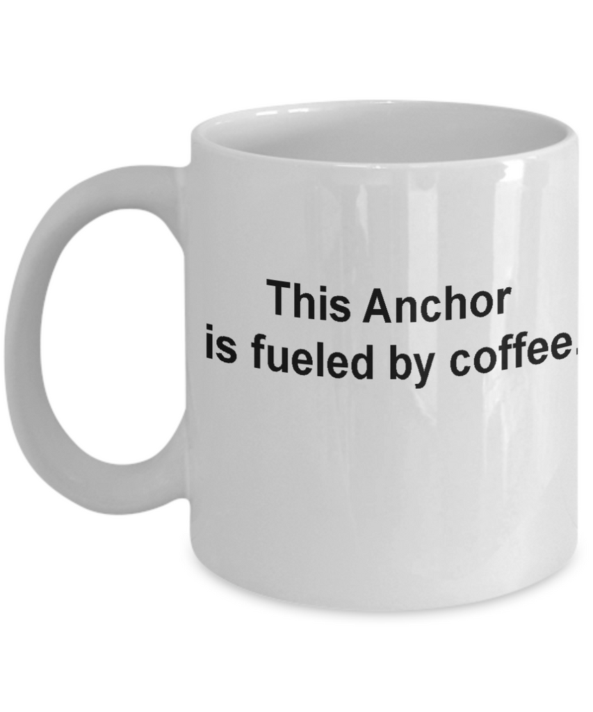Anchor Coffee Mug -Fueled by Coffee -Funny Christmas Gifts - Porcelain Coffee Mug Cute Cool Ceramic Cup Black, Best Office Tea Mug & Birthday Gag Gifts 11 oz