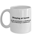 Staying at home is a blessing in adulthood - White Porcelain Coffee 11 oz