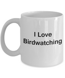 Funny Bird Lovers Mug - I Love Birdwatching - Valentines Gifts - Porcelain White Funny Coffee Mug, Best Office Tea Mug & Coffee Cup Gifts 11 OZ