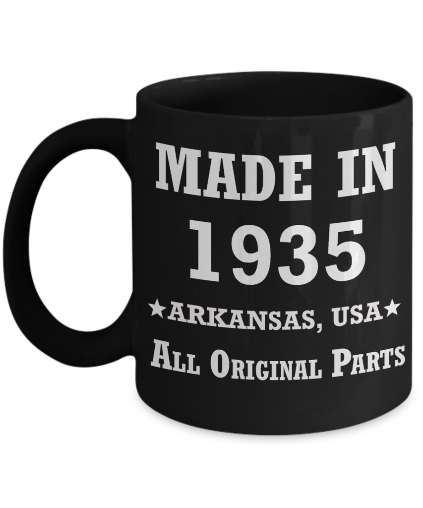 84th birthday gifts for Men/Women - Made in 1935 All Original Parts Arkansas - Best 84th Birthday Gifts for family Ceramic Cup Black, Funny Mugs Gift Ideas 11 Oz