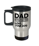 Dad Thanks for scooping my poop and stuff Love your Dog - Funny Travel Mug, Premium 14 oz Travel Coffee cup