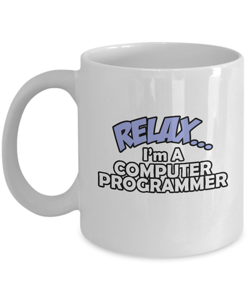 Relax I'm A Computer Programmer Professional People Coffee Mugs - 11 OZ Funny Coffee mugs tea cup Gift Ideas White Coffee mugs