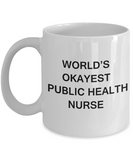 World's Okayest Public health nurse - Public health nurse White coffee mugs 11 oz