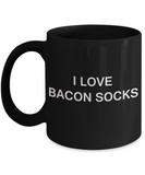 I Love Bacon Socks funny mugs - Porcelain Black Funny Coffee Mug & Gift Mugs 11 OZ
