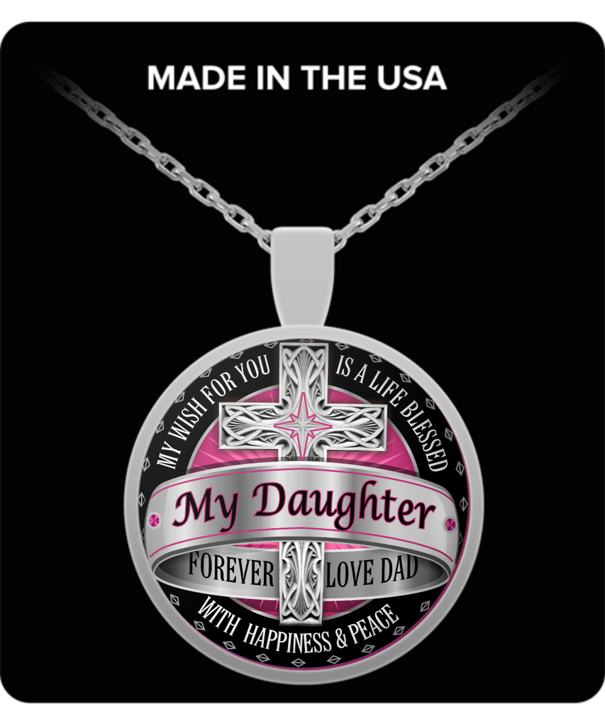 Life blessed with happiness and peace, My Daughter Forever - Round Pendant Necklace