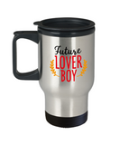 Future lover boy valentines travel Mugs - Funny Valentines day Gifts 14 oz Travel mugs