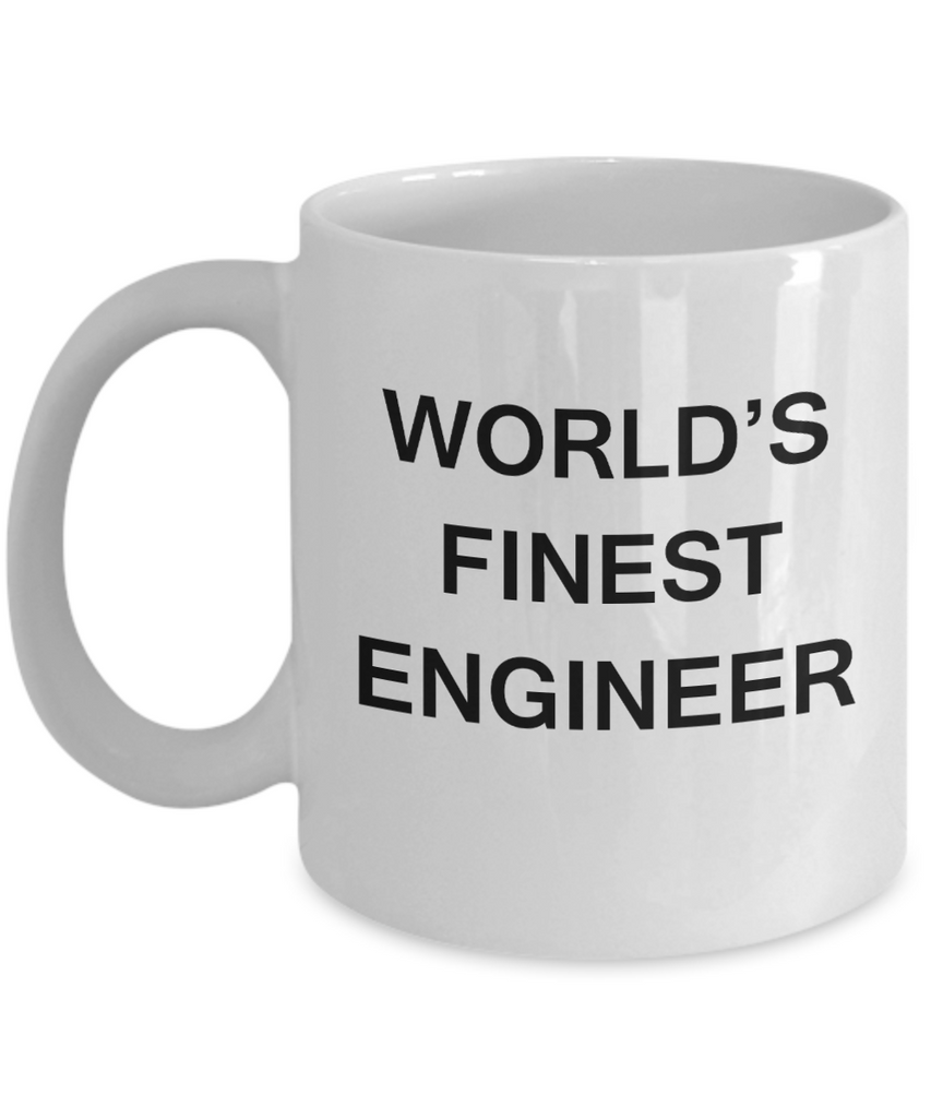 World's Finest Engineer - Porcelain White Funny Coffee Mug 11 OZ Funny Mugs