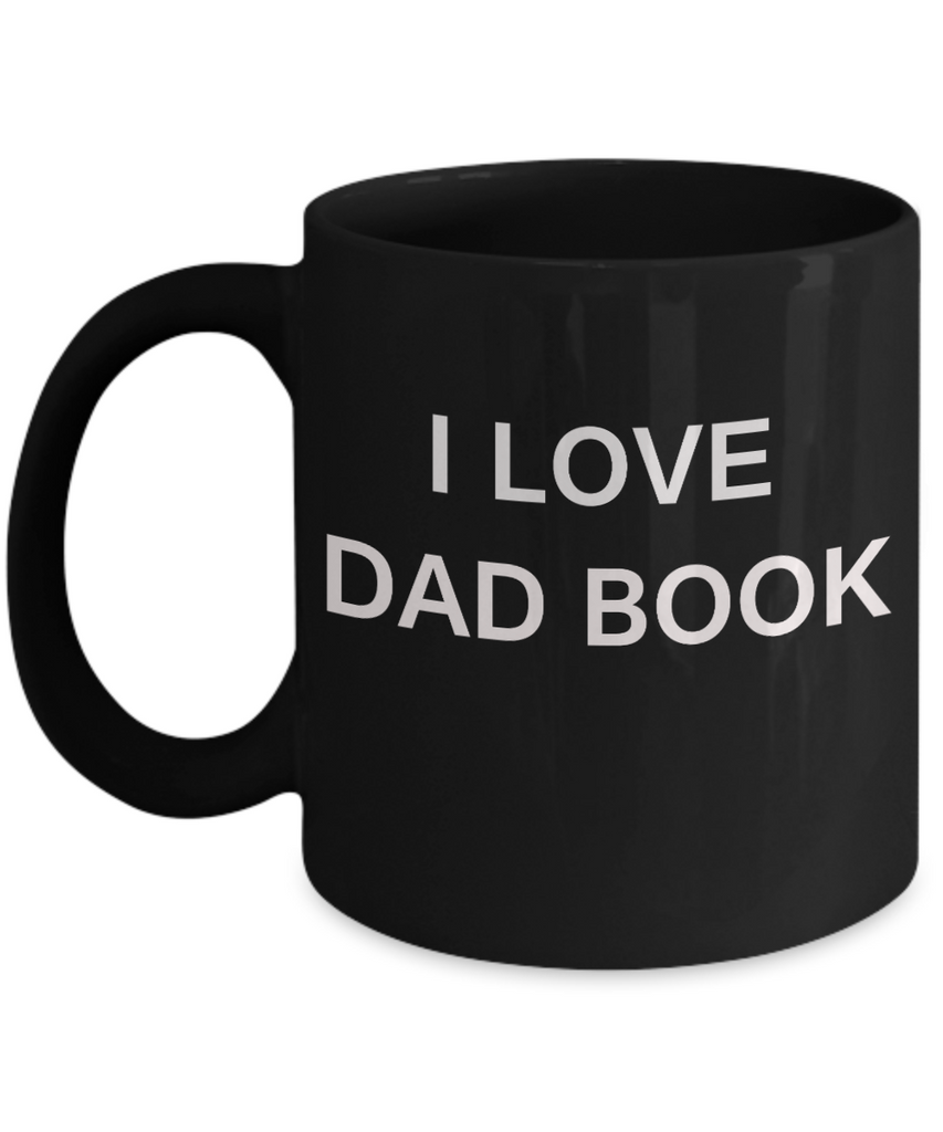I Love Dad Book - Porcelain Black Funny Premium Coffee Mug & Gift Mugs 11 OZ