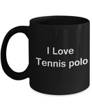 I Love Tennis Polo - I Love Lacrosse - Valentines Gifts - Porcelain Black coffee mugs 11 oz