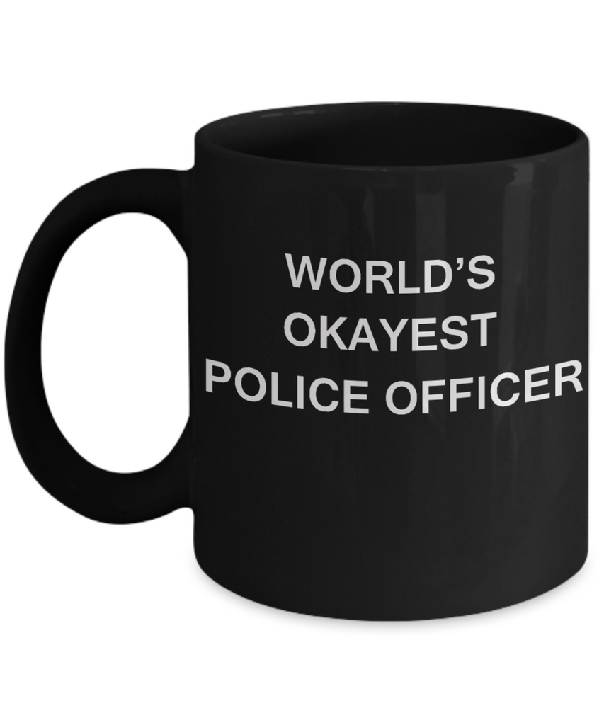 World's Okayest Police Officer - Black Porcelain Coffee Cup,Premium 11 oz Funny Mugs Black coffee cup Gifts Ideas
