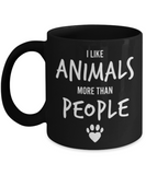 Gift gor dog lovers , I like animals more than people - Black Coffee Mug Porcelain Tea Cup 11 oz - Great Gift
