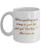 Get well mugs for women , Plot twist and Move on - White Coffee Mug Tea Cup 11 oz Gift