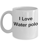 I Love Water Polo - Valentines Gifts - Porcelain White Funny Coffee Mug, Best Office Tea Mug & Coffee Cup Gifts 11 oz