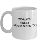 World's Finest Music director - Gifts For Music director -White coffee mugs 11 oz