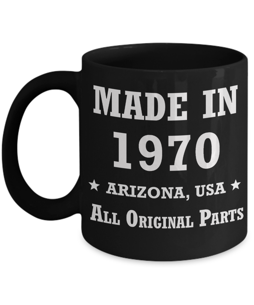 49th birthday gifts for women - Made in 1970 All Original Parts Arizona - Best 49th Birthday Gifts for family Ceramic Cup Black, Funny Mugs Gift Ideas 11 Oz