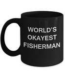 World's Okayest Fisherman - Black Porcelain Coffee Cup,Premium 11 oz Funny Mugs Black coffee cup Gifts Ideas