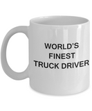 World's Finest Truck driver - Gifts For Truck driver - Porcelain White coffee mugs 11 oz