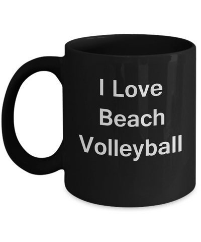 Beach Volleyball Lovers Gifts-I Love Beach Volleyball/Sports-Funny Black coffee mugs 11 oz