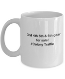 3rd 4th 5th & 6th Gear for Sale! Colony Traffic White coffee mugs for Car lovers & drivers 11 oz