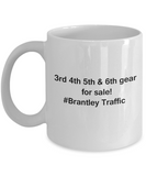 3rd 4th 5th & 6th Gear for Sale! Brantley Traffic White coffee mugs for Car lovers & drivers 11 oz