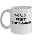 World's Finest Shoemaker - Porcelain White Funny Coffee Mug 11 OZ Funny Mugs